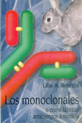 Los Monoclonales: O Como Fabricar Anticuerpos a Medida 9789505571840