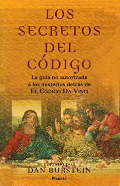 Los Secretos del Codigo/Secrets of the Code: La Guia No Autorizada a Los Misterios Detras de El Codigo Da Vinci 9789500425858