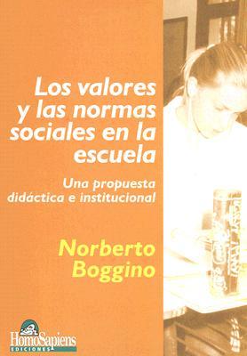 Los Valores y las Normas Sociales en la Escuela: Una Propuesta Didactica E Institucional 9789508083678