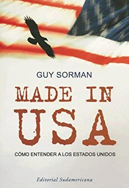 Made In USA: Como Entender A los Estados Unidos 9789500726115