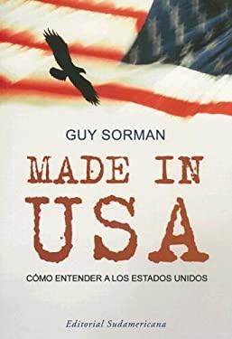 Made In USA: Como Entender A los Estados Unidos