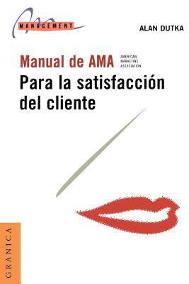 Manual de AMA Para la Satisfaccion del Cliente 9789506412609