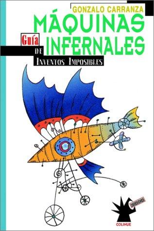 Maquinas Infernales: Guia de Inventos Imposibles 9789505817337