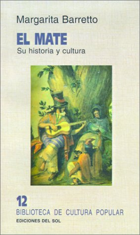 Mate: Su Historia y Cultura 9789509413351