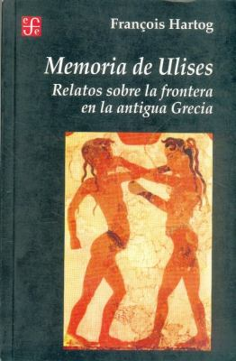 Memoria de Ulises: Relatos Sobre la Frontera en la Antigua Grecia 9789505572748