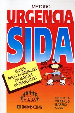 Metodo Urgencia Sida: Manual Para la Formacion de Agentes de Prevencion 9789505816927