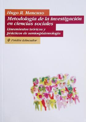 Metodologia de la Investigacion en Ciencias Sociales: Lineamientos Teoricos y Practicos de Semioepistemologia 9789501221398