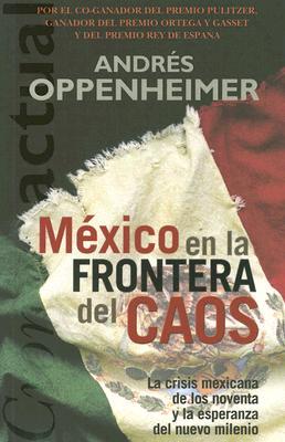 Mexico: En la Frontera del Caos: La Crisis Mexicana de los Noventa y la Esperanza del Nuevo Milenio 9789501516067
