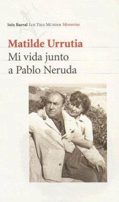 Mi Vida Junto a Pablo Neruda 9789507313585