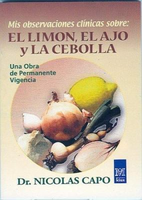 Mis Observaciones Clinicas Sobre El Limon, El Ajo y La Cebolla 9789501712629
