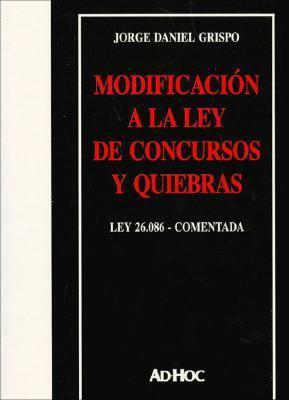 Modificacion a la Ley de Concursos y Quiebras. Ley 26.086 9789508945778