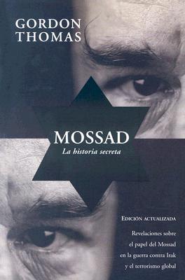 Mossad: La Historia Secreta 9789501523508