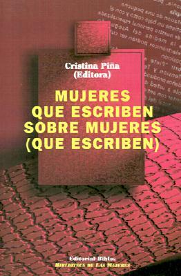 Mujeres Que Escriben Sobre Mujeres (Que Escriben) 9789507861567