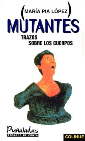 Mutantes: Trazos Sobre los Cuerpos 9789505811779
