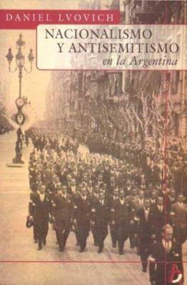 Nacionalismo y Antisemitismo En La Argentina 9789501522822
