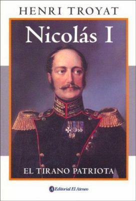 Nicolas I: El Tirano Patriota 9789500259286