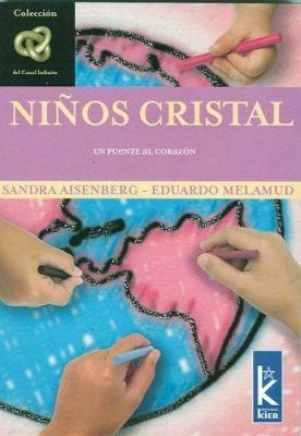 Ninos Cristal: Un Puente Al Corazon 9789501770179