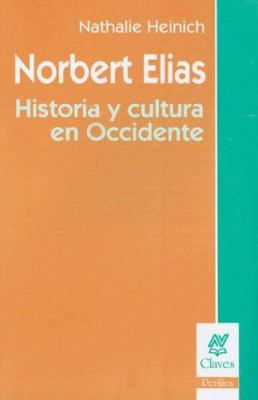 Norbert Elias: Historia y Cultura en Occidente 9789506023843