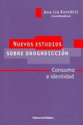 Nuevos Estudios Sobre Drogadiccion: Consumo E Identidad 9789507863967