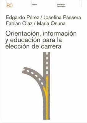 Orientacion, Informacion y Educacion Para La Eleccion de Carrera 9789501260779