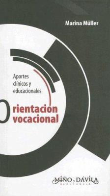 Orientacion Vocacional: Aportes Clinicos y Educacionales 9789509467040