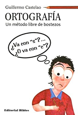 Ortografia: Un Metodo Libre de Bostezos 9789507864070