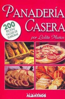 Panaderia Casera: 200 Recetas Faciles de Elaborar 9789502410364