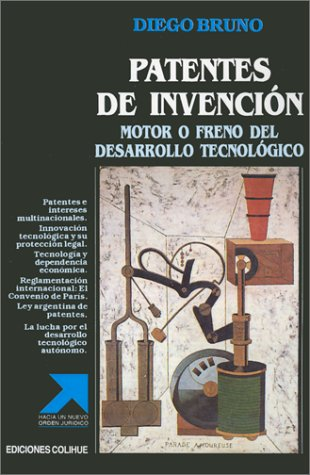 Patentes de Invencion: Motor O Freno del Desarrollo Tecnologico 9789505818129