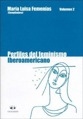 Perfiles del Feminismo Iberoamericano Vol. 2 9789508951885