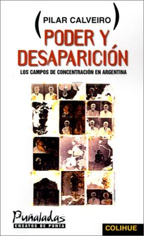 Poder y Desaparicion: Los Campos de Concentracion en Argentina 9789505811854