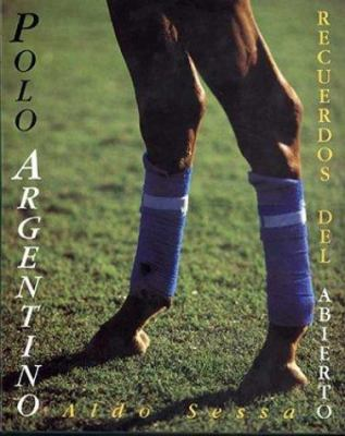 Polo Argentino - Recuerdos del Abierto 9789509140493