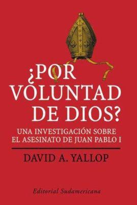 Por Voluntad de Dios?: Una Investigacion Sobre el Asesinato de Juan Pablo I 9789500727112