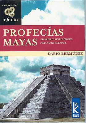 Profecias Mayas: Increibles Revelaciones Para Nuestra Epoca 9789501770018