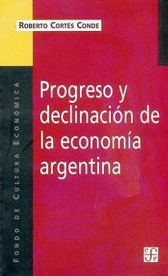 Progreso y Declinacion de la Economia Argentina: Un Analisis Historico Institucional 9789505572618