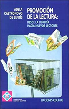 Promocion de la Lectura: Desde la Libreria Hacia Nuevos Lectores 9789505816323