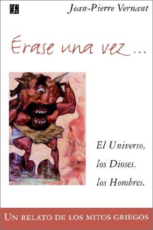 Rase una Vez: El Universo, los Dioses, los Hombres. un Relato de los Mitos Griegos 9789505573844
