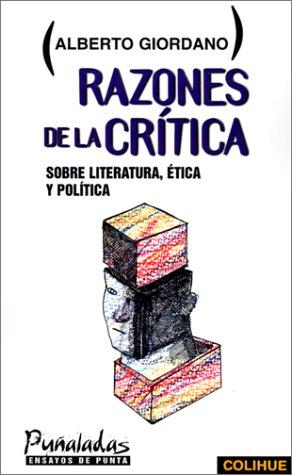 Razones de la Critica: Sobre Literatura, Itica y Politica 9789505811823
