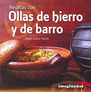 Recetas Con Ollas de Hierro y de Barro 9789507685378