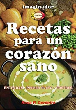 Recetas Para Un Corazon Sano = Recipes for a Healthy Heart 9789507684036