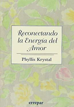 Reconectando La Energia del Amor: No Esquives a Tu Corazon! 9789507394850