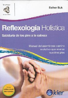 Reflexologia Holistica: Sabiduria de los Pies a la Cabeza 9789501772036