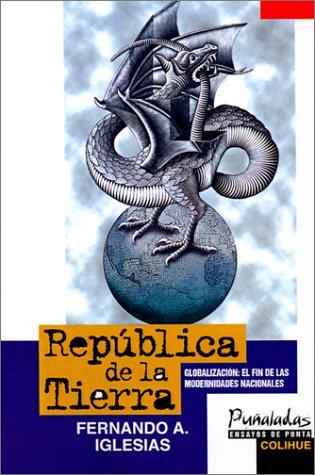 Republica de la Tierra: Globalizacion: El Fin de las Modernidades Nacionales 9789505811977