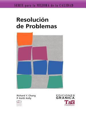 Resolucion de Problemas: Guia Practica Para Resolver Problemas Paso A Paso 9789506412326