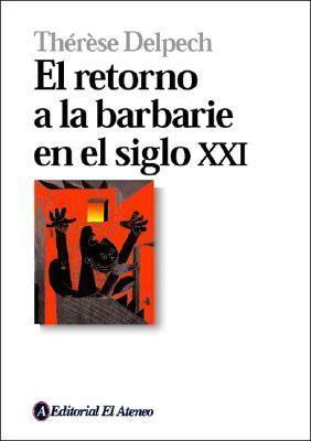 Retorno a la Barbarie En El Siglo XXI 9789500259101
