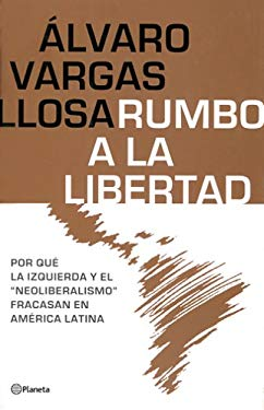 Rumbo a la Libertad/Liberty of Latin America 9789504912576