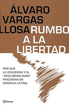 Rumbo a la Libertad/Liberty of Latin America