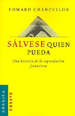Salvese Quien Pueda: Una Historia de la Especulacion Financiera 9789506413095