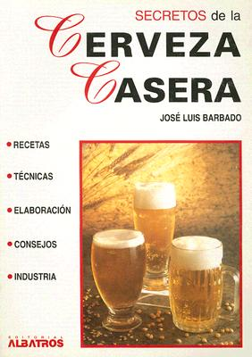Secretos de la Cerveza Casera 9789502410111