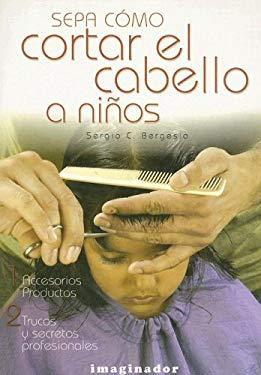 Sepa Como Cortar el Cabello A Ninos 9789507684609