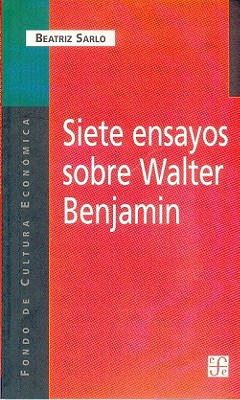 Siete Ensayos Sobre Walter Benjamin 9789505573837